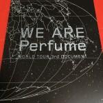 映画【WE ARE Perfume -WORLD TOUR 3rd DOCUMENT】の感想